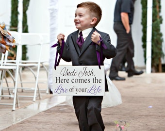 Here comes the Love of your Life wedding sign | Here comes the Bride | Wedding Sign | Uncle Sign | Ring Bearer Sign | Custom Wedding Sign