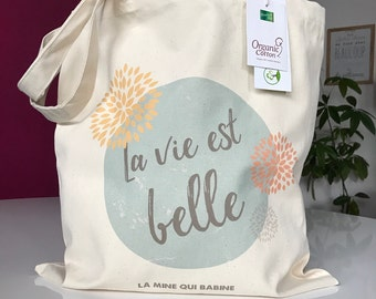 "Tote bag ""life is beautiful"" - thick organic cotton"