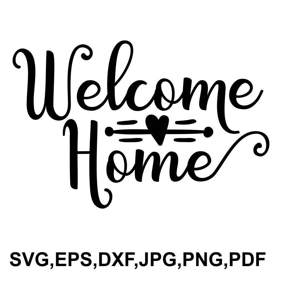 Welcome home SVG file welcome home heart cricut file