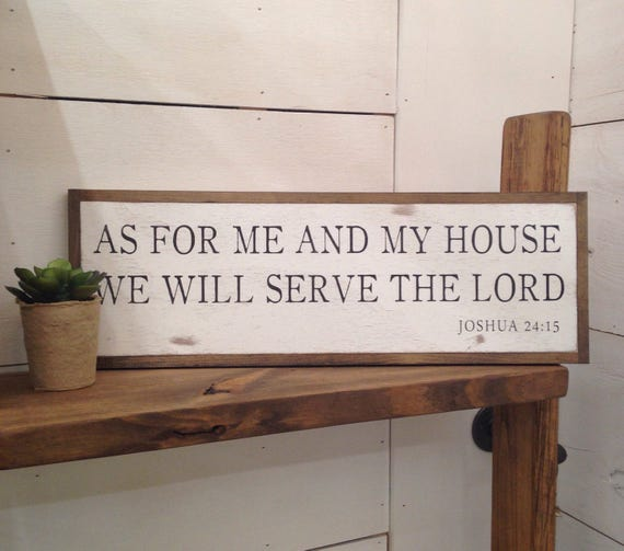 """AS FOR ME And My House We Will Serve The Lord 8""""x24"""" sign 