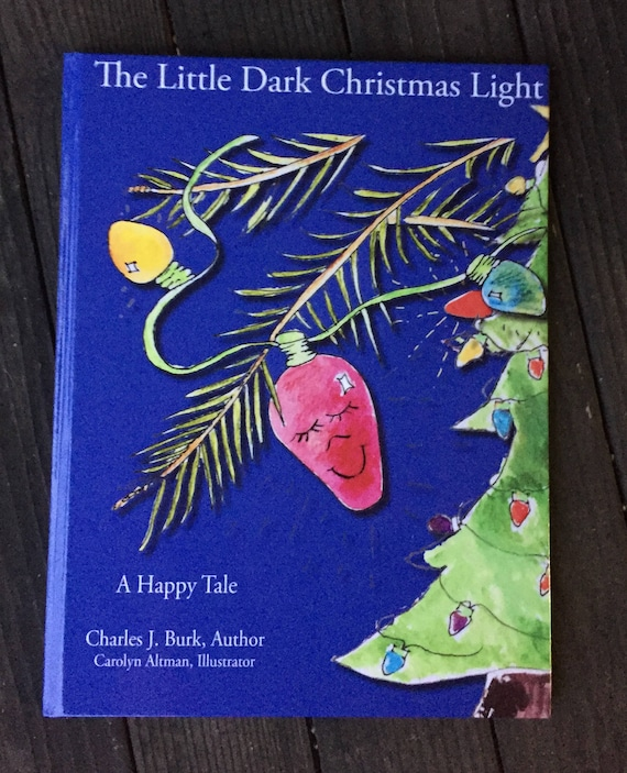 The Little Dark Christmas | Charles J Burk, Author | Carolyn Altman, Illustrator | A Happy Christmas Tale