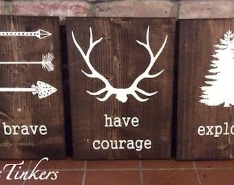 Be brave. Have courage. Explore. Set of 3 wood painted signs. Nursery decor. Woodland nursery, rustic nursery, outdoor theme room, big boy