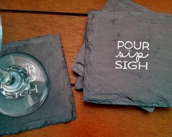 Pour Sip Sigh Slate Coasters - Wine, Coffee, Birthday, Mother's Day, Christmas, Wedding