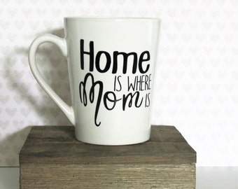 Home is where Mom is 14oz coffee mug, coffee cup, gifts for her, gifts under 25, Mother's Day, birthday gift, gift for mom, gifts under 15