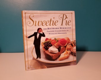 Sweetie Pie the Richard Simmons private collection of dazzling desserts, 1997 first printing