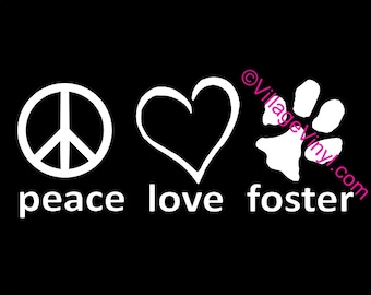 Peace Love Foster Decal Dog Rescue Decal - Adopt a Dog Vinyl Decal - Dog Lover Window Sticker- Animal Rescue