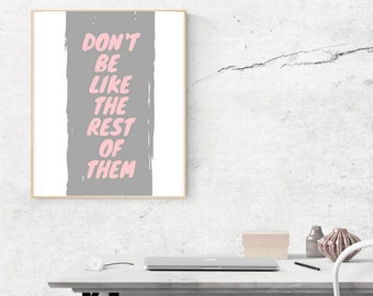Don't Be Like The Rest - Wall Art