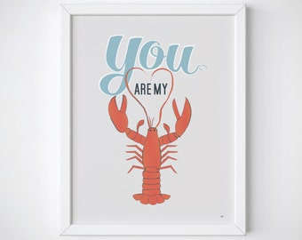 8 x 10 - You Are My Lobster Print - Sea Print - You're My Lobster Print - Lobster Print - Nautical Print - TV Quote Print - Seafood Print