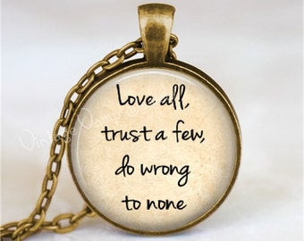 SHAKESPEARE QUOTE Necklace, Literary Quote, Love All, Trust a Few, Do Wrong to None, Literature, Quote Necklace, Quote Pendant, Shakespeare