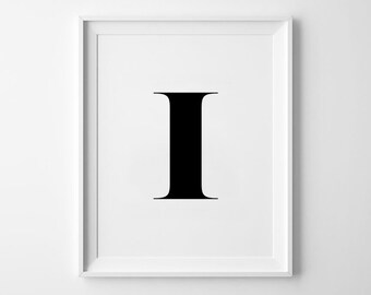 I Letter Print, Alphabet Prints, Capital Letter, Typography Wall Art, Black and White, Scandinavian House, Minimalist Style