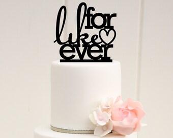 For Like Ever Wedding Cake Topper - Bridal Shower Cake Topper
