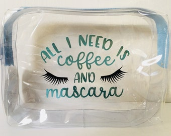 All I Need is Coffee and Mascara Cosmetics Case