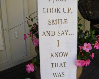 I know that was you God, extra large sign, Rustic, Shabby, Custom, Personalized, Unique Gift