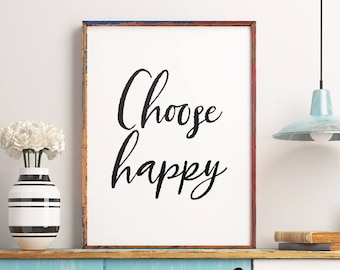 "Printable Art Poster ""Choose Happy"" Inspirational Quote Wall Art, Motivational Wall Art Home Decor *Instant Download PDF & JPG*"