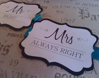 As Seen on TLC's FOUR WEDDINGS - Mr Right and Mrs Always Right Sweetheart Table Chair Signs for the Bride & Groom