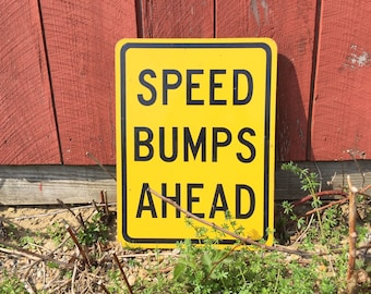 There Will Be Bumps.Sign.Man Cave.Teen Room Decor.Road Sign.Signage.Yellow.Yellow and Black