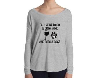 Drink Wine & Rescue Dogs Ladies' Long Sleeve Flowy Tee
