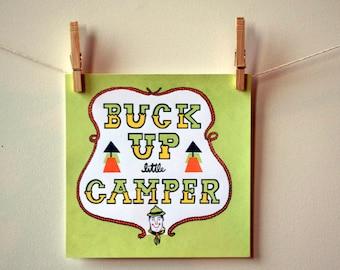Buck Up Little Camper Screenprint
