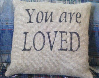 """Burlap Your Are Loved Stuffed Pillow Wedding Anniversary Burlap Pillow 12"""" x 12"""" Pillow Burlap"""