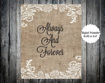 Digital Personalized Printable Burlap & Lace  Always And Forever Wedding 8x10 Sign