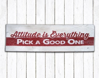 Attitude is Everytihng Hand Painted Wood Sign