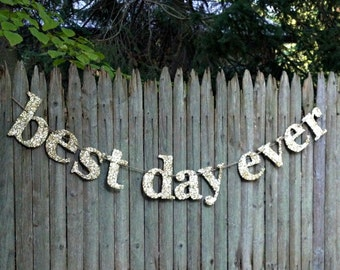 Best Day Ever Banner- Gold Sparkle