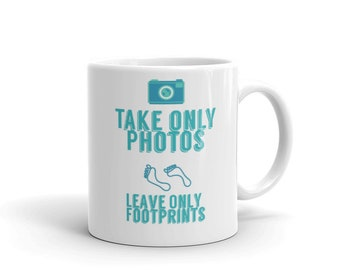 Take only Photos and leave only footprints coffee Mug
