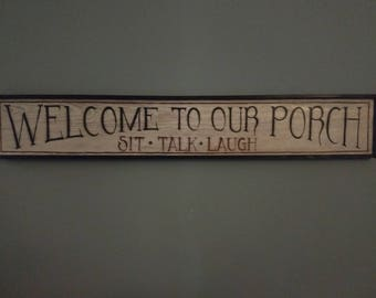 Country Primitive Upscaled Welcome To Our Porch wood Sign