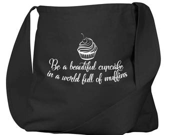 Be A Cupcake In A World Full Of Muffins Black Organic Cotton Slouch Bag