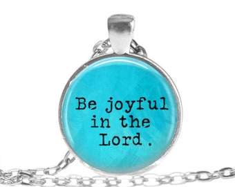 Be Joyful Jewelry Scripture Necklace Christian Gift Spiritual Jewelry Religious Gift Inspirational Gift Inspirational Joy quote Keychain