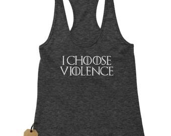 I Choose Violence GoT Racerback Tank Top for Women