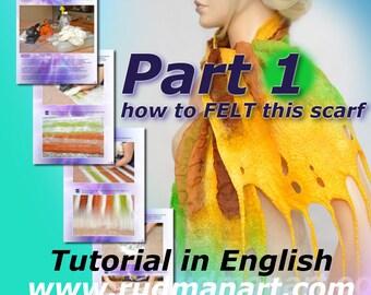 Felted Scarf, Shawl, Wrap, Felting Tutorial in English, PDF Part 1