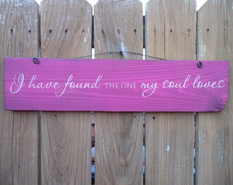 wooden sign, quote sign, i have found the one my soul loves, shabby chic sign, wall hanging