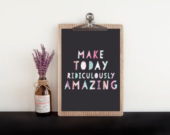Nursery wall art, make today ridiculously amazing, PRINTABLE colourful collage unique baby girl bedroom print, inspirational classroom decor