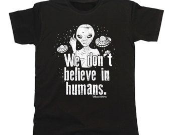We dont believe in humans