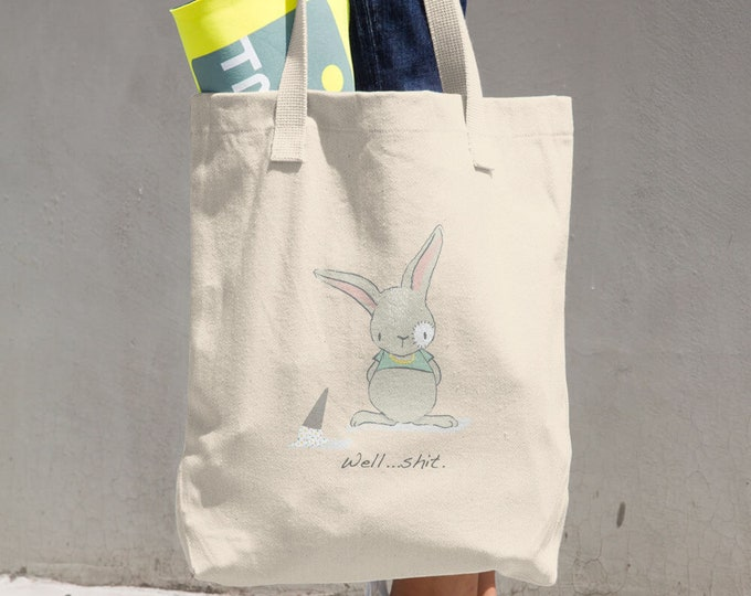 Well shit Cotton Tote Bag, Reusable Tote, Reusable Bag, Cloth Bag, funny, humor, bunny, rabbit
