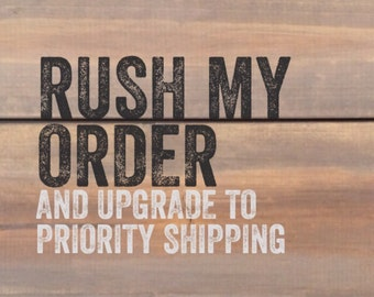 Upgrade to priority handling and shipping