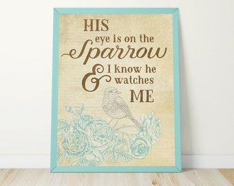His Eye is on the Sparrow Print - I Know He Watches Me - Scripture Art - Hymn Art - Christian Wall Art - Art Print - Digital Print