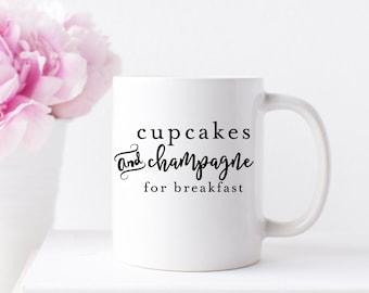 Cupcakes and Champagne, Coffee Mug, Inspirational Mugs, Girl Boss Mug