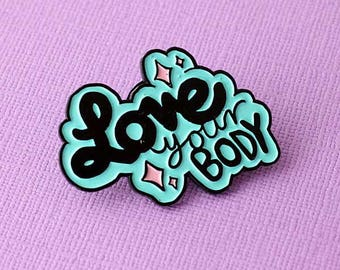 Love Your Body Enamel Pin // Body Positive pin, lapel pin, soft enamel pin
