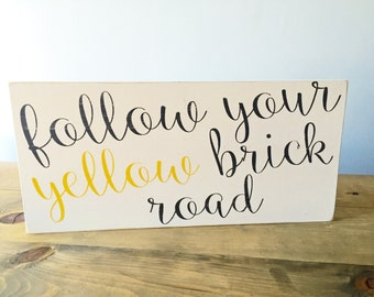 Follow Your Yellow Brick Road - Distressed Wood Sign  - Nursery Sign - Baby gift - Home Decor