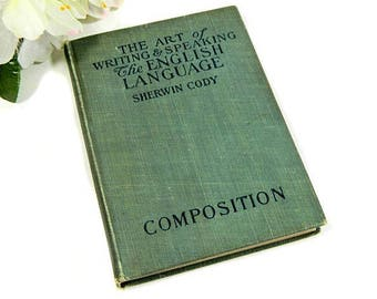 Antique Book The Art of Writing and Speaking the English Language Cody 1903