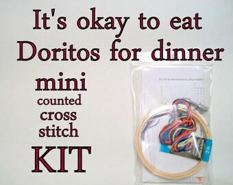 Cross Stitch Kit -- It's okay to eat orange triangle chips for dinner, beginner-intermediate Mini counted cross stitch DIY kit