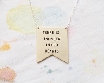There Is Thunder In Our Hearts Brass or Sterling Silver Necklace - Can Be Personalised