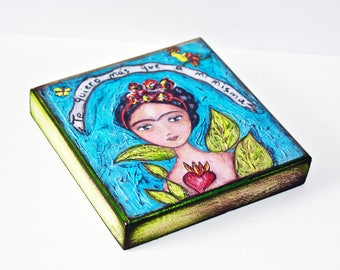 Te Quiero Más Que a Mi Misma - Frida -   Giclee print mounted on Wood (8 x 8 inches) Folk Art  by FLOR LARIOS