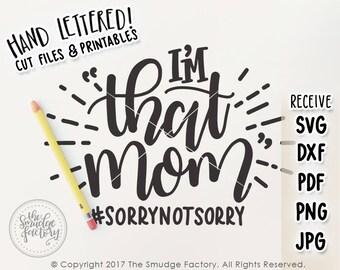 Mom SVG, Cut File, THAT Mom Cutting File, Mommy Cut File, Silhouette, Cricut, Mama Cut File, Mommy SVG, Mom Tee, SorryNotSorry Cut File