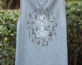 Find Peace In Chaos - Yoga Shirt - Peace Shirt - Yoga Top - Yoga Clothes - Women's Yoga Tops - Women's Yoga Clothes - Yoga - Women's Yoga