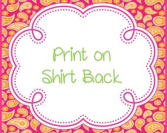 Print on Shirt Back (Purchase along with original shirt/bodysuit listing)