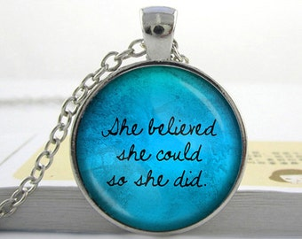 She believed she could so she did necklace: Inspirational quote pendant. Charm necklace jewelry sayings for Christmas, birthday, graduation