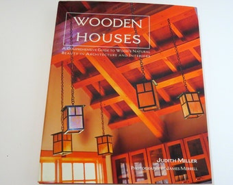 WOODEN HOUSES Book by Judith Miller,  Ideas Guide Wood Architecture and Interiors, Vintage Coffee Table Book, Hardcover DJ